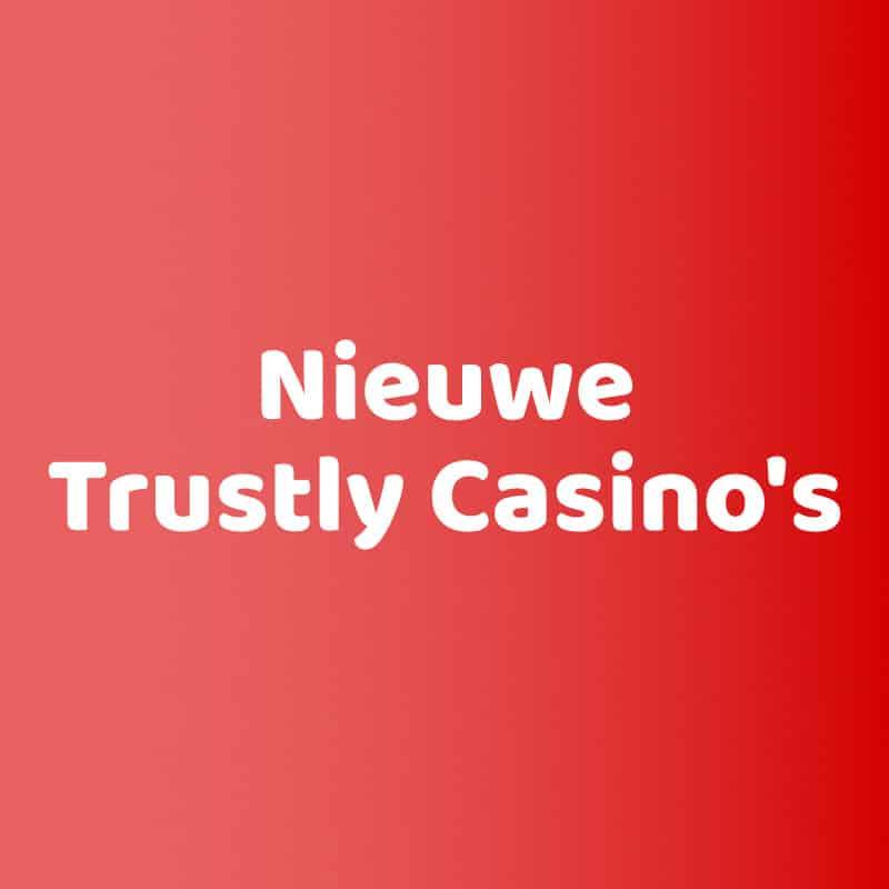 Nieuwe Trustly Casino's casinotable casinomettrustly.com